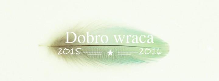"""""""2015/2016 – DobroWraca"""""""
